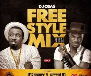 Dj Osas - Freestyle Mix Vol. 11 Ft. Ice Prince & Ketchup